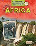 The Exploration of Africa (Explorers Discovering the World)