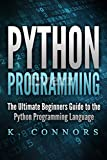 Python Programming: The Ultimate Beginners Guide to the Python Programming Language