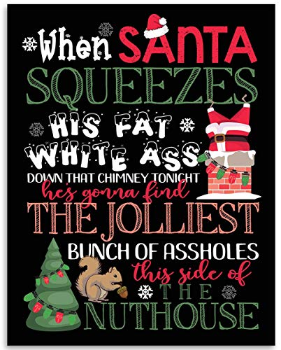 When Santa Squeezes His Fat White Ass - 11x14 Unframed Art Print - Makes a Great Gift Under $15 for Christmas Decor