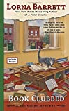 By Lorna Barrett - Book Clubbed (A Booktown Mystery) (2015-05-20) [Mass Market Paperback] by  Lorna Barrett in stock, buy online here