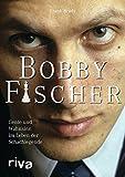 Bobby Fischer: Genie und Wahnsinn im Leben der Schachlegende