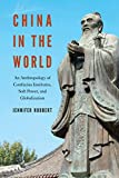 "Jennifer Hubbert, ""China in the World: An Anthropology of Confucius Institutes, Soft Power, and Globalization"" (U Hawaii Press, 2019)"