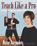Teach Like a Pro, Diane Jarmolow and Brandee Selck, 0983526109