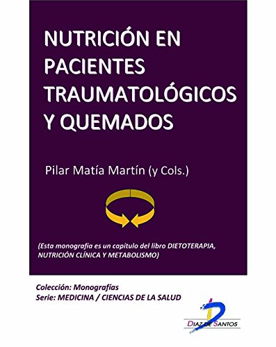 Descargar Libro Nutrición En Pacientes Traumatológicos Y Quemados : 1 Pilar Matía Martin