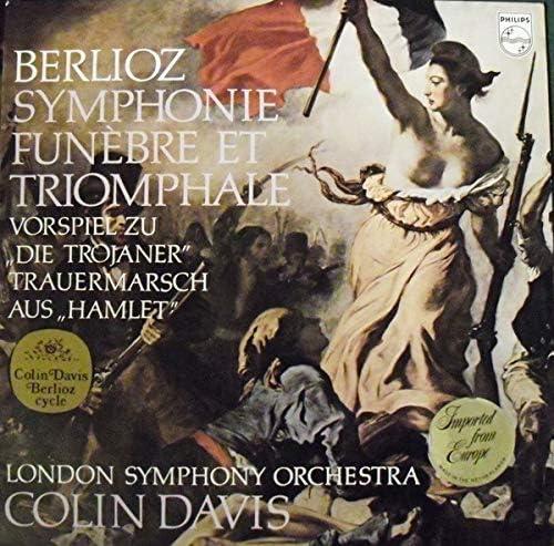"""Hector Berlioz - London Symphony Orchestra, The , Sir Colin Davis - Symphonie  Funèbre Et Triomphale / Vorspiel Zu """"Die Tojaner"""" / Trauermarsch Aus  """"Hamlet"""" - Philips - 802 913 LY: Hector"""