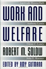 Work and Welfare (The University Center for Human Values Series) Kindle Edition