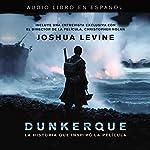 Dunkerque [Dunkirk] | Joshua Levine