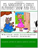 Ms. Goozenpop's Crazy Alphabet Show and Tell, Sandy Sanders, 1450591523