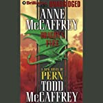 Dragon's Fire: Dragonriders of Pern | Anne McCaffrey,Todd McCaffrey
