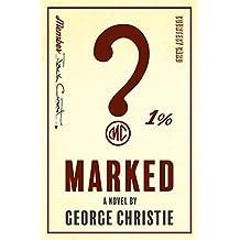 Marked: A Story of Lies, Loyalty, Betrayal & Brotherhood