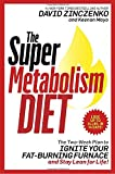 img - for The Super Metabolism Diet: The Two-Week Plan to Ignite Your Fat-Burning Furnace and Stay Lean for Life! book / textbook / text book