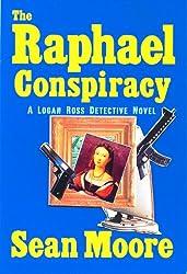 The Raphael Conspiracy (A Logan Ross Detective Novel Book 1)