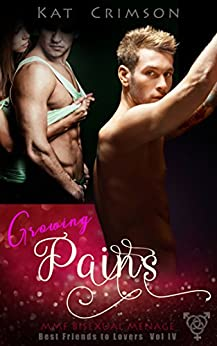 Growing Pains: MMF Bisexual Ménage Romance (Best Friends to Lovers Book 4) by [Crimson, Kat]