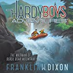 The Madman of Black Bear Mountain: Hardy Boys Adventures, Book 12 | Franklin W. Dixon