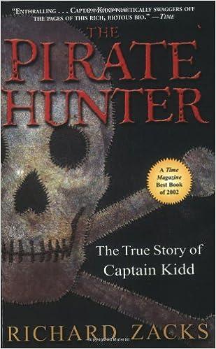 The Pirate Hunter: The True Story of Captain Kidd: Richard Zacks
