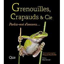 Grenouilles, crapauds et Cie: Parlez-moi d'anoures… (Beau livre) (French Edition)