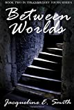 Between Worlds (Cemetery Tours) (Volume 2)