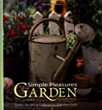 img - for Simple Pleasures of the Garden: Stories, Recipes, and Crafts from the Abundant Earth book / textbook / text book