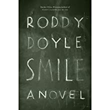 Smile: A Novel Audiobook by Roddy Doyle Narrated by Roddy Doyle