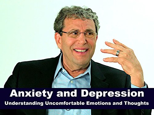 Anxiety and Depression - Understanding Uncomfortable Emotions and ()