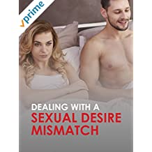 How to Deal With A Sexual Desire Mismatch