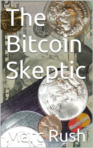 The Bitcoin Skeptic by Marc Rush, Publisher :