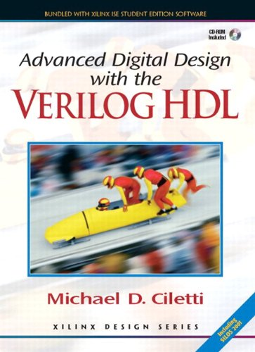Advanced Digital Design with the Verilog(TM)  HDL + Xilinx 6.3 Student Edition Package