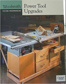 Power Tool Upgrades Woodsmith Custom Woodworking The