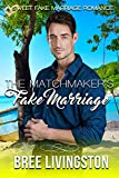 The Matchmaker's Fake Marriage: A Sweet Fake Marriage Romance Book Four