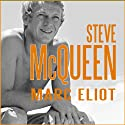 Steve McQueen: A Biography Audiobook by Marc Eliot Narrated by Marc Eliot