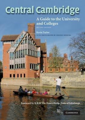 [ Central Cambridge: A Guide to the University and Colleges[ CENTRAL CAMBRIDGE: A GUIDE TO THE UNIVERSITY AND COLLEGES ] By Taylor, Kevin ( Author )May-01-2008 Paperback ebook