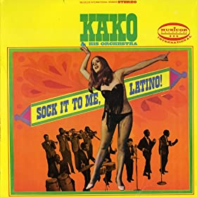 Amazon.com: Sock It To Me, Latino!: Kako & His Orchestra: MP3