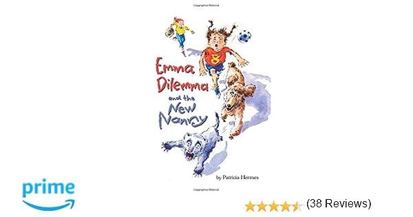 Emma Dilemma and the New Nanny (Emma Dilemma series): Patricia ...