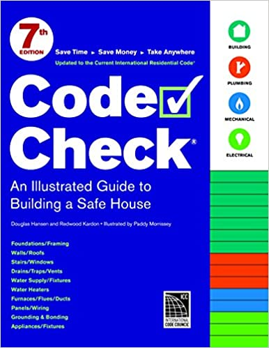 Code check 7th edition code check an illustrated guide to code check 7th edition code check an illustrated guide to building a safe house redwood kardon douglas hansen paddy morrissey 9781600857751 fandeluxe Images