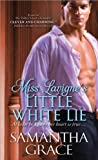 Miss Lavigne's Little White Lie (Beau Monde)