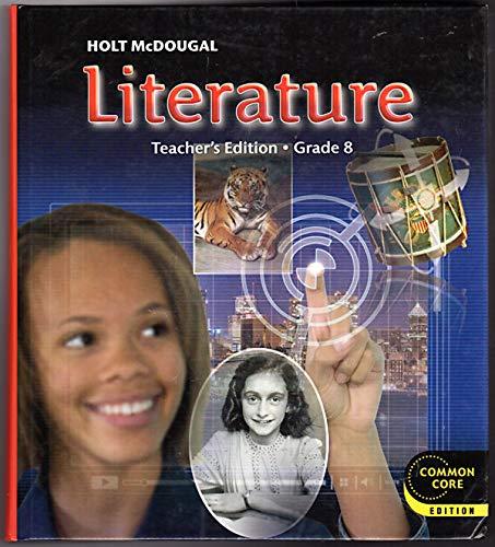 Holt McDougal Literature: Teacher's Edition Grade 8 2012