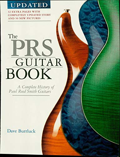 The PRS Guitar Book: A Complete History of Paul Reed Smith Guitars (Les Paul Guitar History)