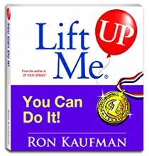 Lift Me UP! You Can Do It!