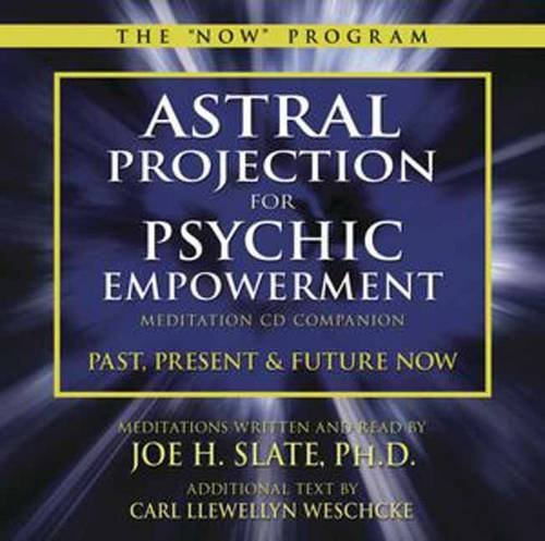 Astral Projection for Psychic Empowerment CD Companion: Past, Present, and Future NOW (The Now Program) Cut Past Present