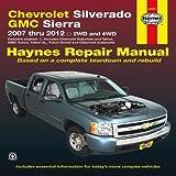 Chevrolet Silverado & GMC Sierra: 2007 thru 2012 2WD and 4WD (Haynes Repair Manual)