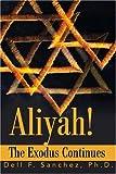 Aliyah!!! the Exodus Connection, Dell Sanchez, 0595175163