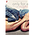 Only For A Night (The Lick Series)