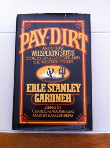 (Pay Dirt: And Other Whispering Sands Stories of Gold Fever and the Western Desert)