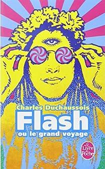 Flash ou le grand voyage par Duchaussois