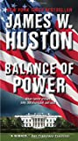 Balance of Power, James W. Huston, 0061703206