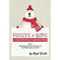 Mistletoe & Rhyme: A Collection of Silly Christmas Poems