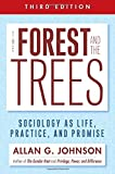 img - for The Forest and the Trees: Sociology as Life, Practice, and Promise 3rd Ed. book / textbook / text book