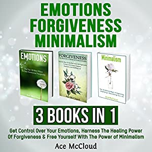 Emotions, Forgiveness, and Minimalism Audiobook