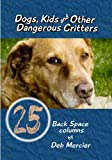 Dogs, Kids and Other Dangerous Critters (Back Space 25's Book 1)