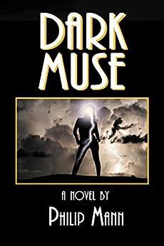Dark Muse by [Mann, Philip]